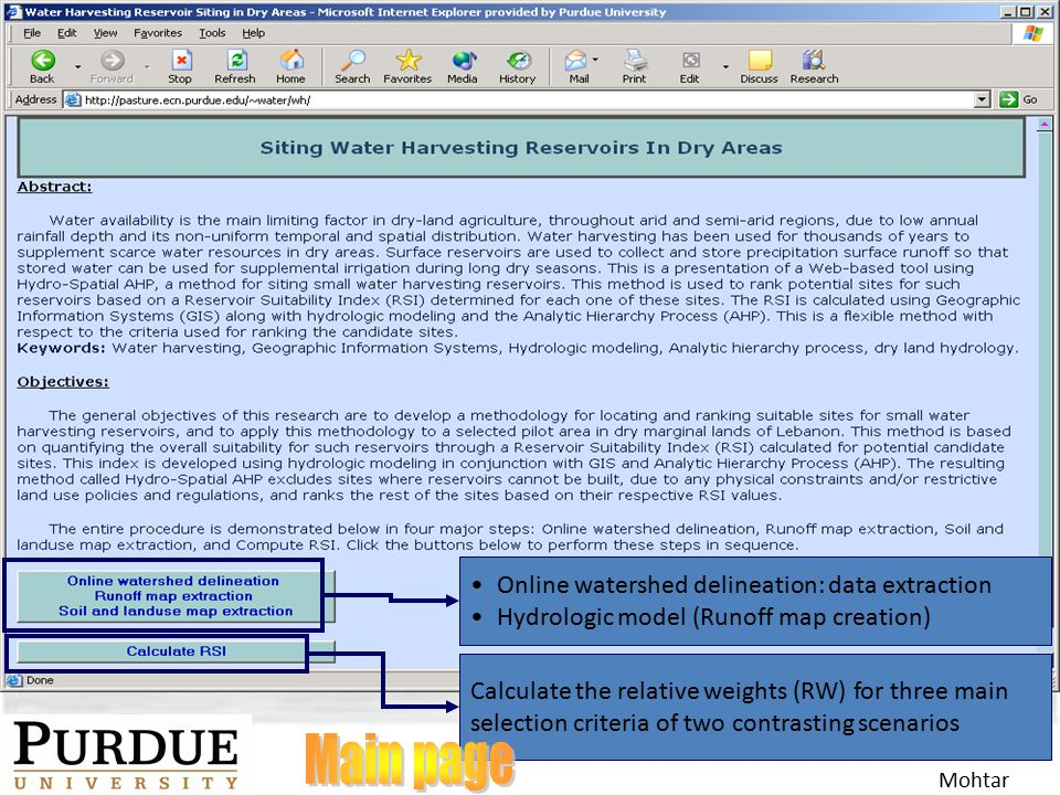 Online watershed delineation: data extraction Hydrologic model (Runoff map creation) Calculate the relative weights (RW) for three main selection criteria of two contrasting scenarios Mohtar