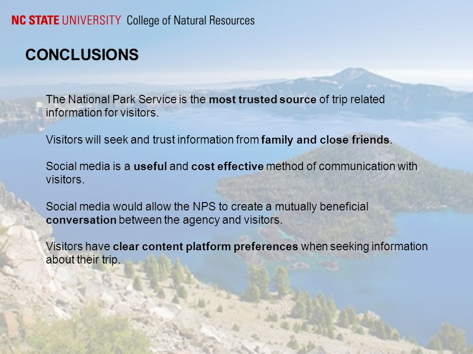 CONCLUSIONS The National Park Service is the most trusted source of trip related information for visitors.
