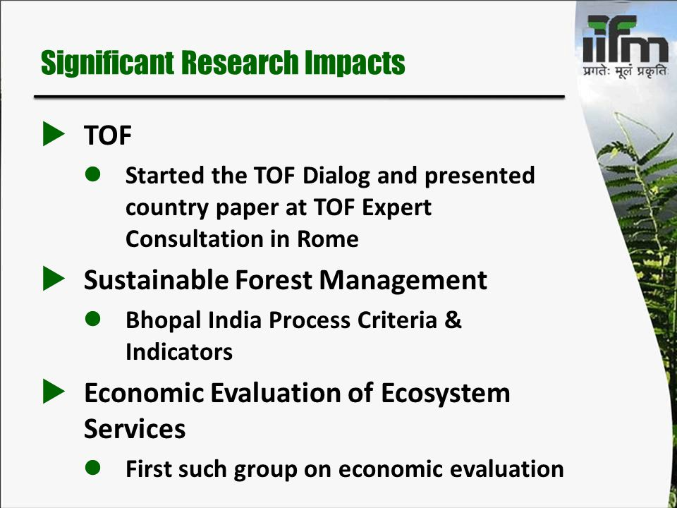 Significant Research Impacts  TOF Started the TOF Dialog and presented country paper at TOF Expert Consultation in Rome  Sustainable Forest Manageme