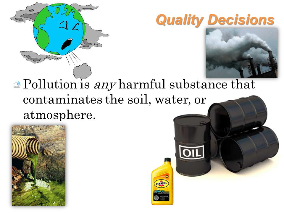Quality Decisions Nonpoint source pollution is pollution that cannot be traced back to a single point.