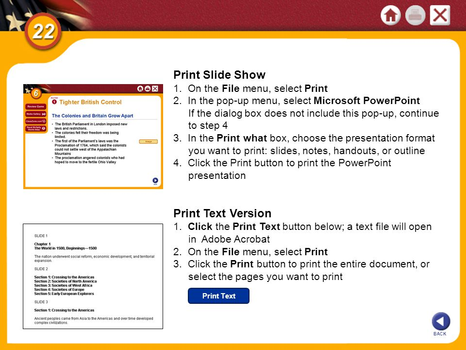 Print Text BACK Print Slide Show 1. On the File menu, select Print 2. In the pop-up menu, select Microsoft PowerPoint If the dialog box does not inclu