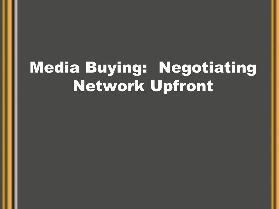 Media Buying: Negotiating Network Upfront