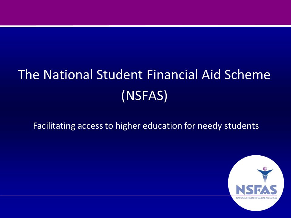 12 The NSFAS Plan to communicate with students In the review conducted by the CEO on arrival in 2008, NSFAS realised that: (a)Many students only became aware of NSFAS when they arrived at university.