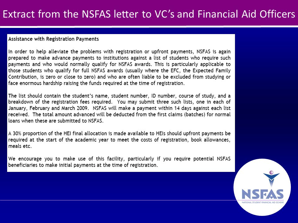 5 NSFAS Upfront Payments to universities In the 2008 academic year, 20% of the university's NSFAS budget was made available for upfront payments.