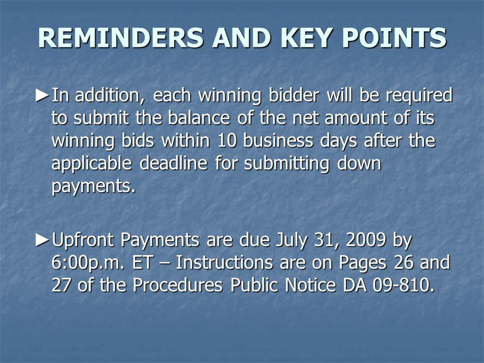 ► In addition, each winning bidder will be required to submit the balance of the net amount of its winning bids within 10 business days after the applicable deadline for submitting down payments.