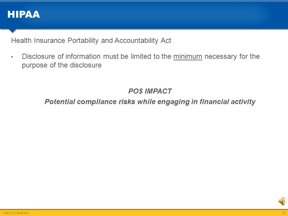 HIPAA Health Insurance Portability and Accountability Act Disclosure of information must be limited to the minimum necessary for the purpose of the di