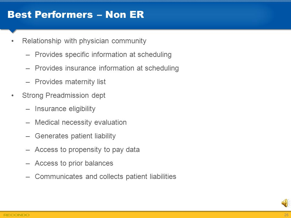 Best Performers – Non ER Relationship with physician community –Provides specific information at scheduling –Provides insurance information at schedul