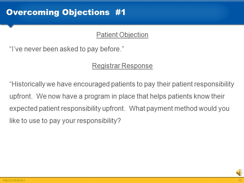 """Overcoming Objections #1 Patient Objection """"I've never been asked to pay before."""" Registrar Response """"Historically we have encouraged patients to pay"""