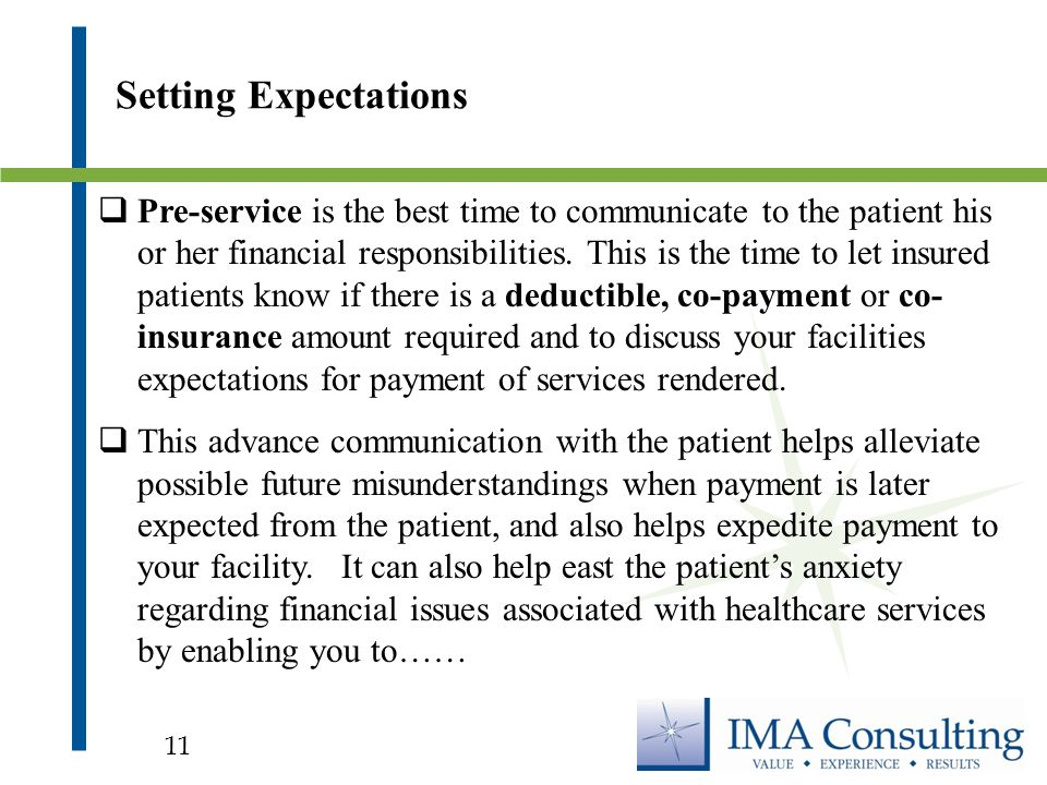  Pre-service is the best time to communicate to the patient his or her financial responsibilities.