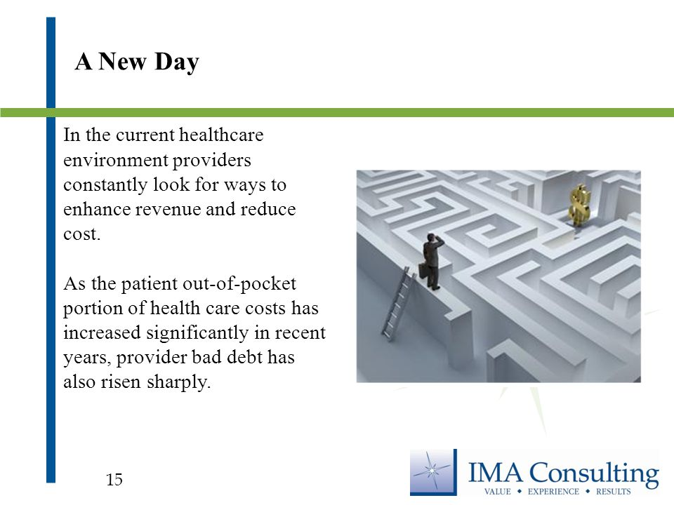 In the current healthcare environment providers constantly look for ways to enhance revenue and reduce cost.