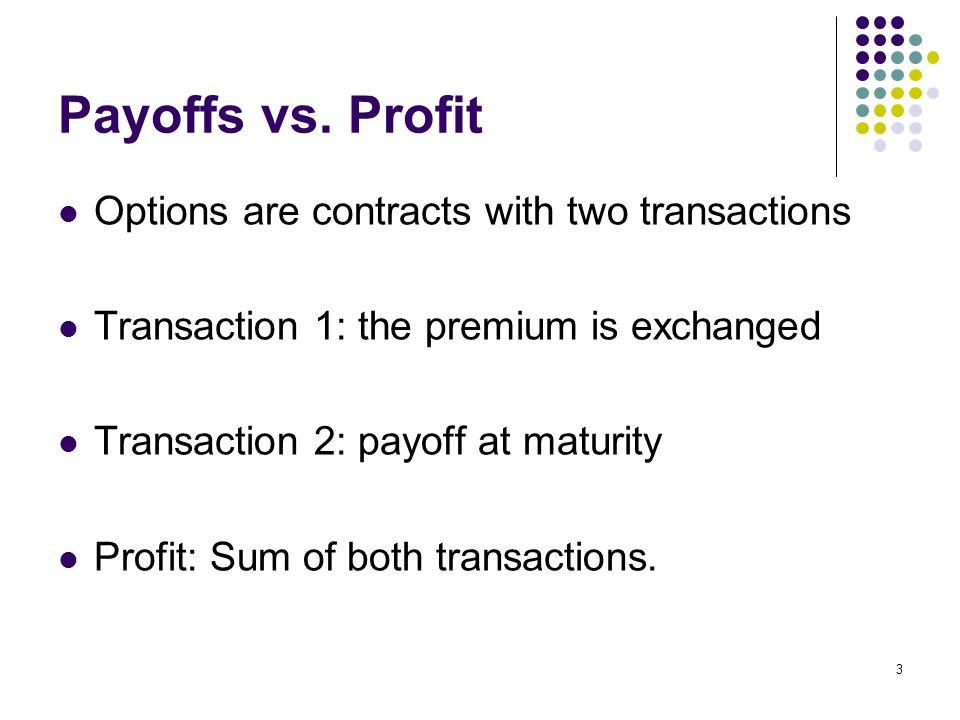 3 Payoffs vs.