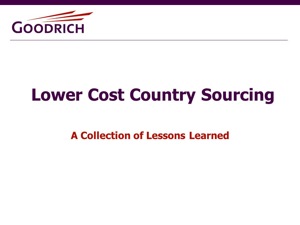 Lower Cost Country Sourcing A Collection of Lessons Learned