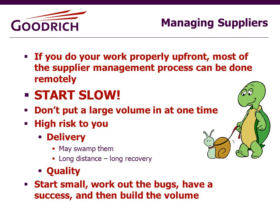  If you do your work properly upfront, most of the supplier management process can be done remotely  START SLOW.