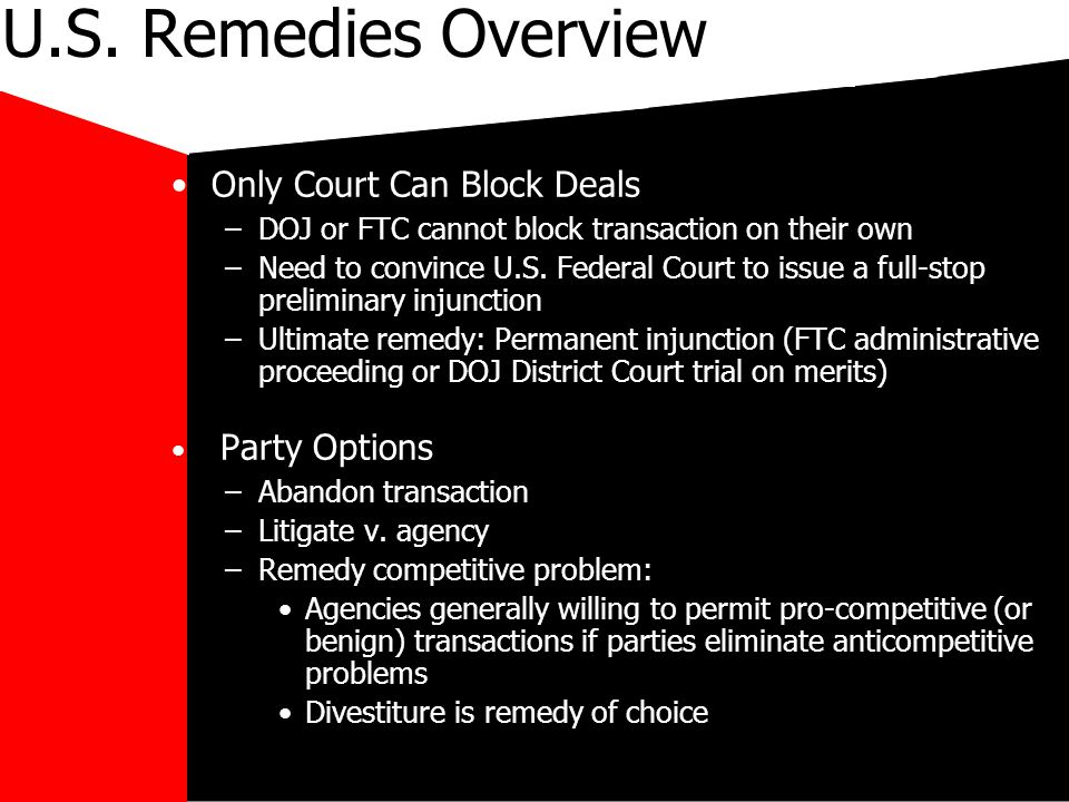 mikecar U.S. Remedies Overview Only Court Can Block Deals –DOJ or FTC cannot block transaction on their own –Need to convince U.S. Federal Court to is
