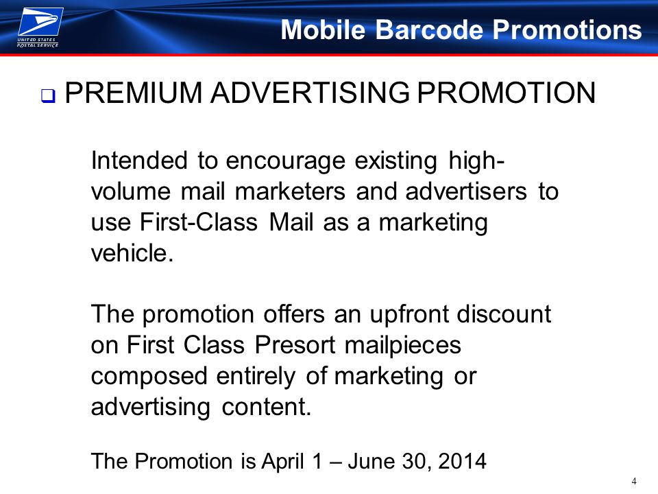 5 Mobile Barcode Promotions  EARNED VALUE REPLY MAIL PROMOTION Intended to slow the decline of First-Class Mail, Business Reply Mail, & Courtesy Reply Mail pieces.