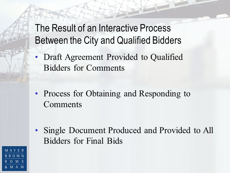 The Result of an Interactive Process Between the City and Qualified Bidders Draft Agreement Provided to Qualified Bidders for Comments Process for Obt
