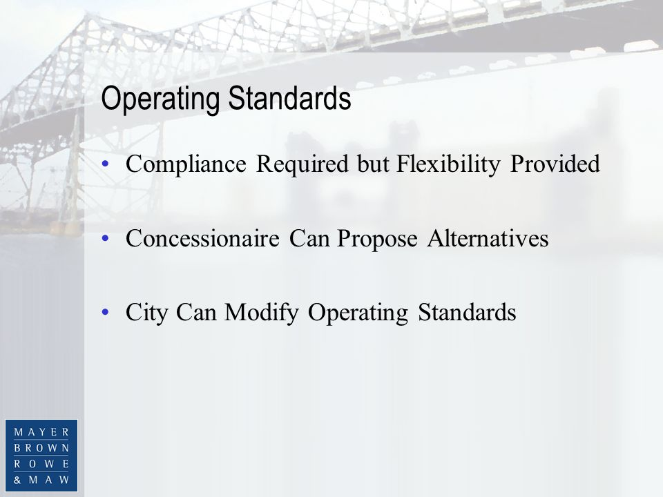 Operating Standards Compliance Required but Flexibility Provided Concessionaire Can Propose Alternatives City Can Modify Operating Standards