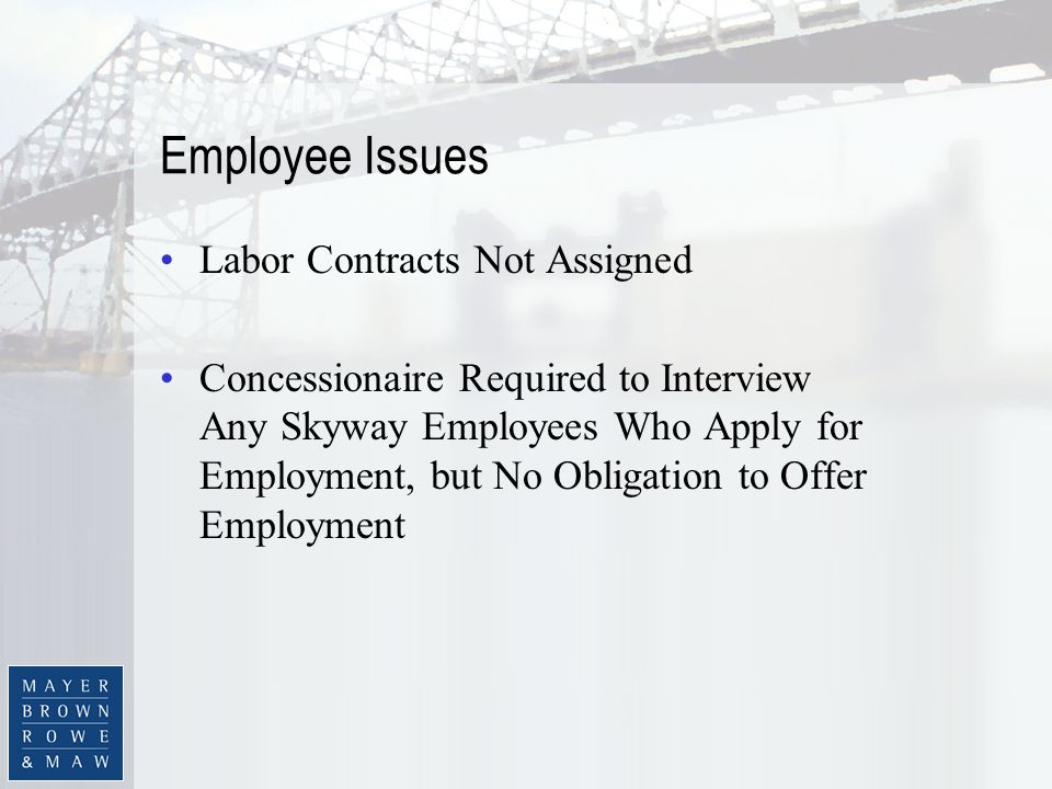 Employee Issues Labor Contracts Not Assigned Concessionaire Required to Interview Any Skyway Employees Who Apply for Employment, but No Obligation to Offer Employment