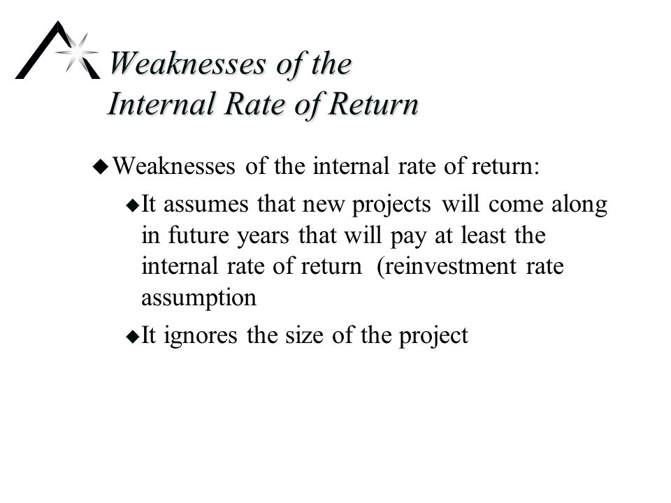 Calculating the Modified Internal Rate of Return u Steps to calculate the modified internal rate of return: u Begin with year 1 and grow to the end of the project by multiplying by 1 plus the discount rate raised to the remaining years u Do this for all remaining cash flows u Sum the terminal values u Fill the intermediate years with zeros u Use the IRR function to solve for the modified IRR