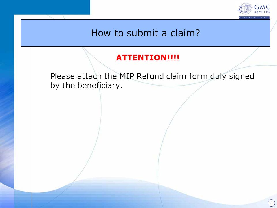 2 ATTENTION!!!! Please attach the MIP Refund claim form duly signed by the beneficiary. How to submit a claim?
