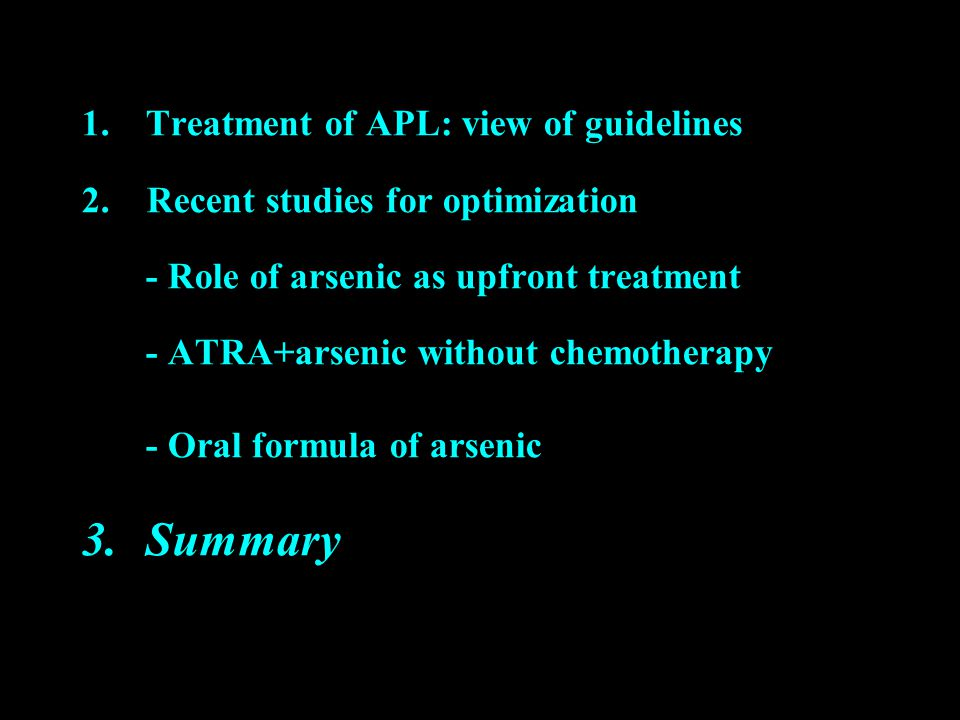 1.Treatment of APL: view of guidelines 2.