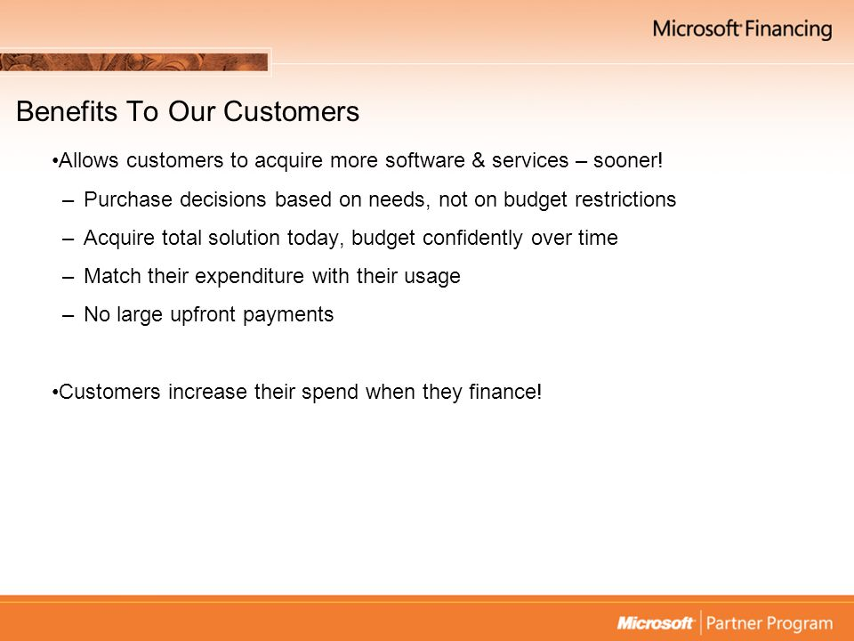 Microsoft Financing In Action Microsoft Office Professional ($55,000) Microsoft Windows® XP ($22,000) Microsoft Windows Server TM ($4,000) Microsoft Exchange Server ($8,000) Services or other Microsoft Products ($11,000)