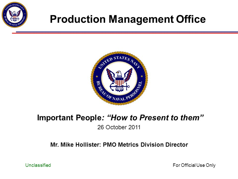 For Official Use Only Important People: How to Present to them 26 October 2011 Mr.
