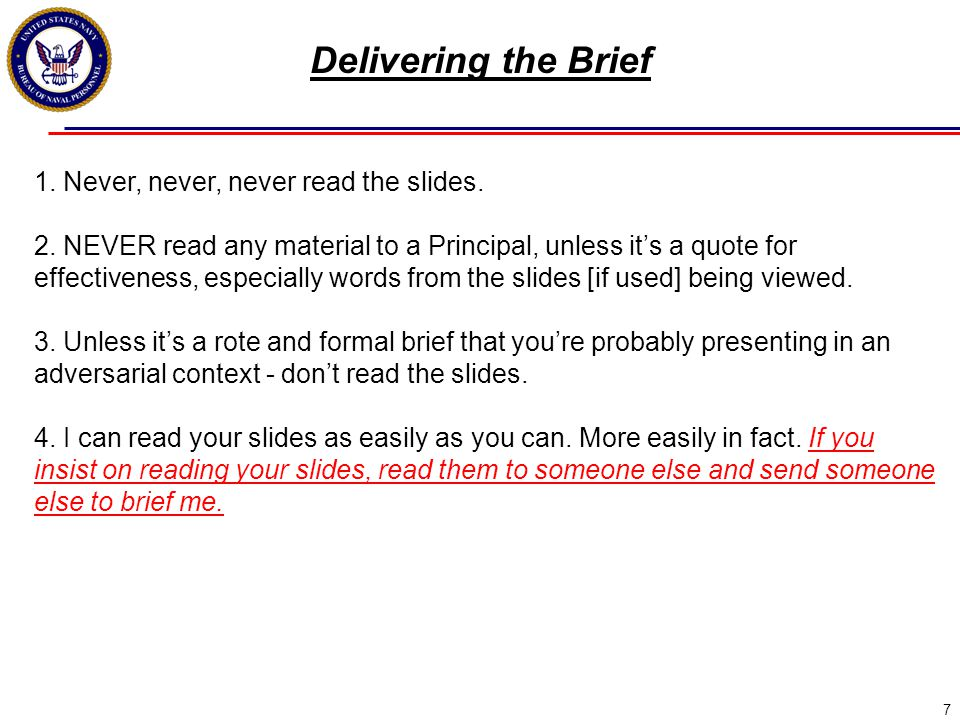7 1. Never, never, never read the slides. 2.