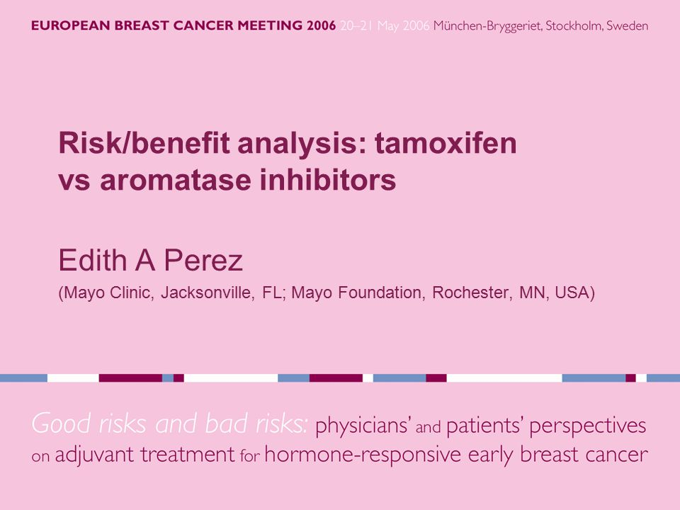 Adverse event profiles Tamoxifen Hot flushes Genitourinary symptoms Endometrial cancer Thromboembolism Favorable effects on lipids.
