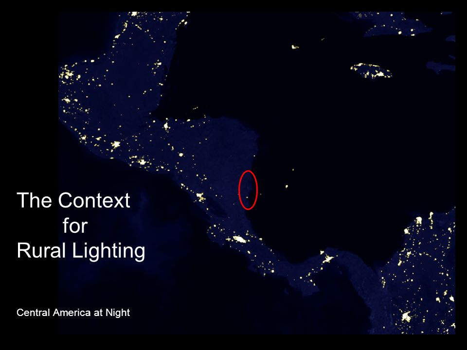 3 The Context for Rural Lighting Central America at Night