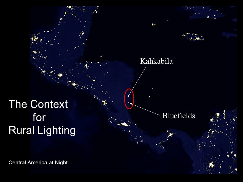 5 The Context for Rural Lighting Central America at Night Bluefields Kahkabila