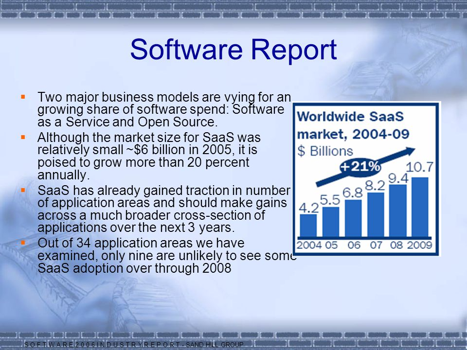 Software Report  Two major business models are vying for an growing share of software spend: Software as a Service and Open Source.  Although the ma