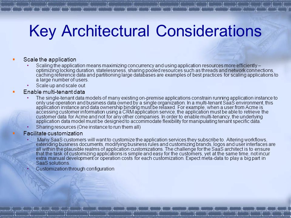 Key Architectural Considerations  Scale the application Scaling the application means maximizing concurrency and using application resources more eff