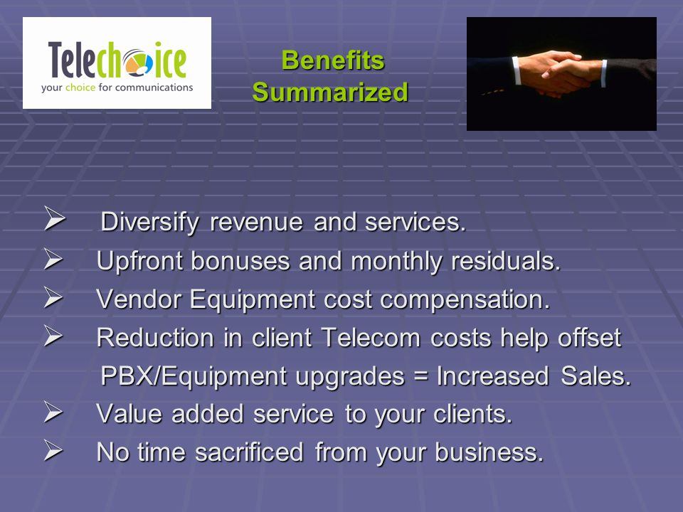  Diversify revenue and services.  Upfront bonuses and monthly residuals.