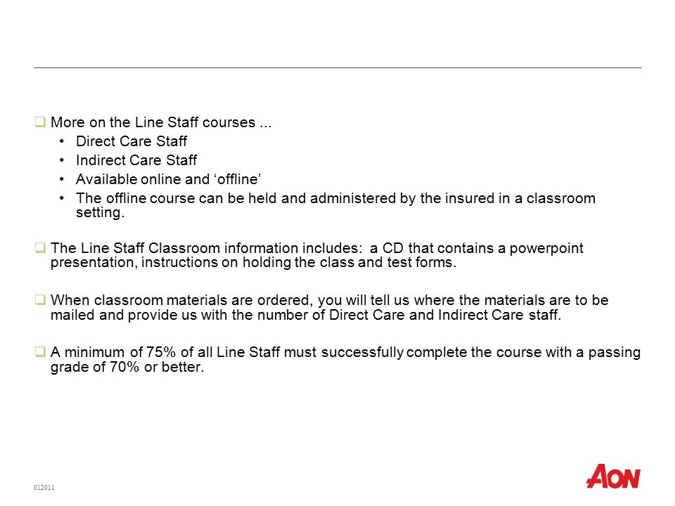 012011  More on the Line Staff courses...