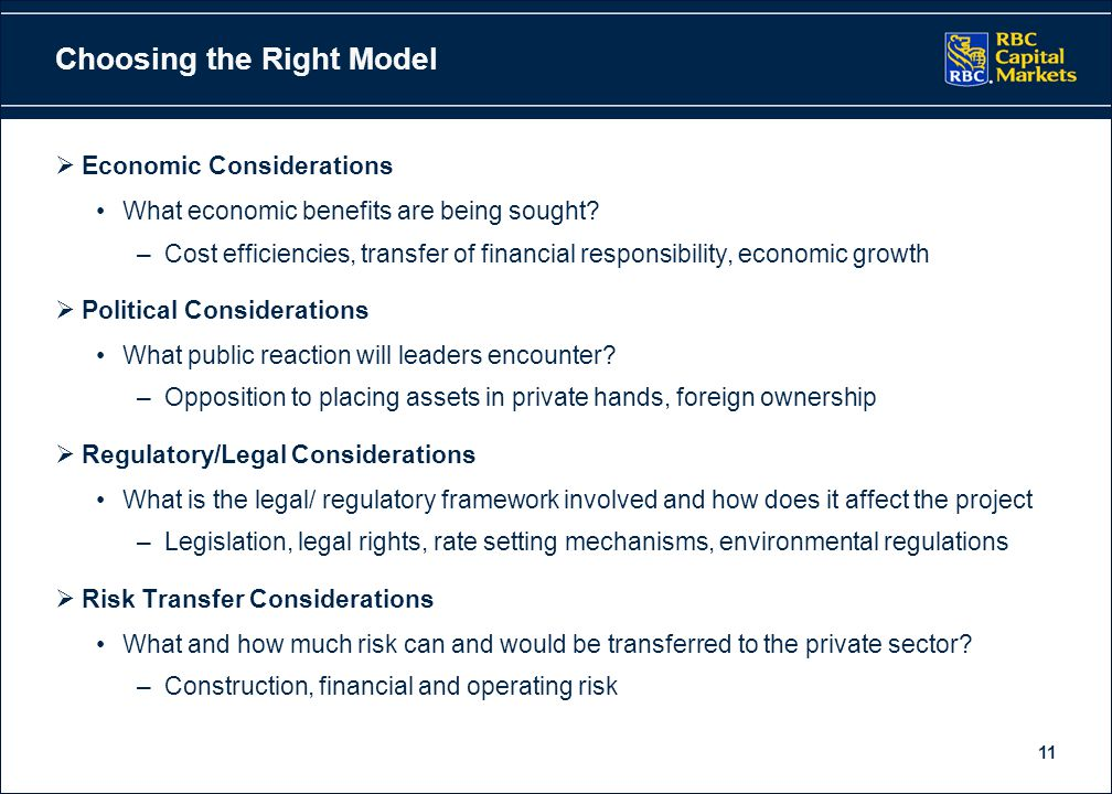 11 Choosing the Right Model  Economic Considerations What economic benefits are being sought? –Cost efficiencies, transfer of financial responsibilit
