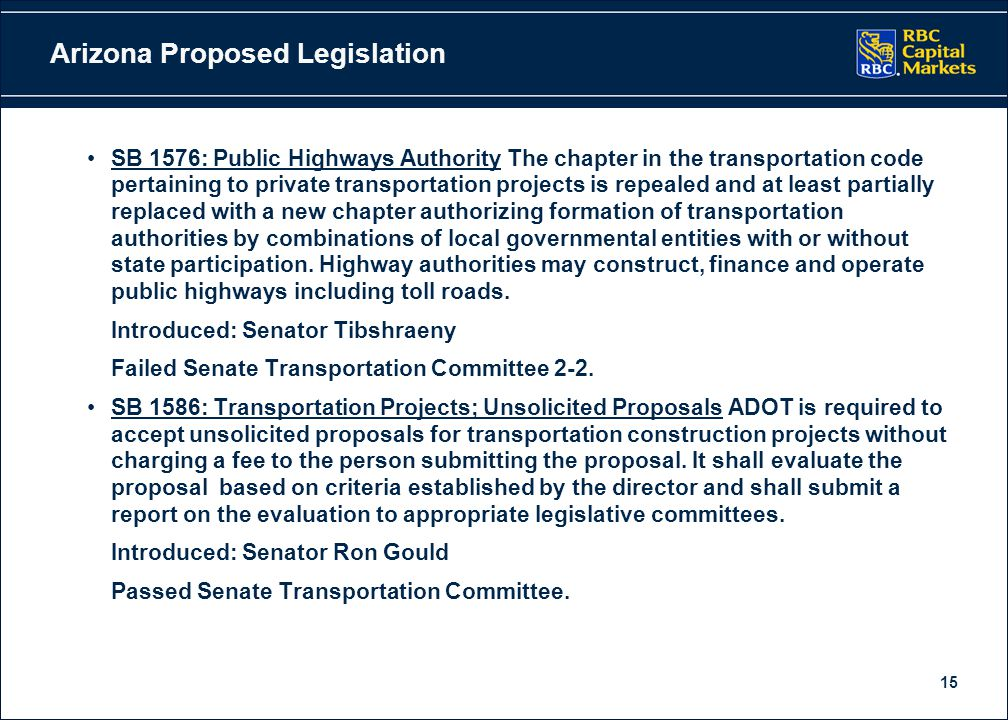 15 Arizona Proposed Legislation SB 1576: Public Highways Authority The chapter in the transportation code pertaining to private transportation project