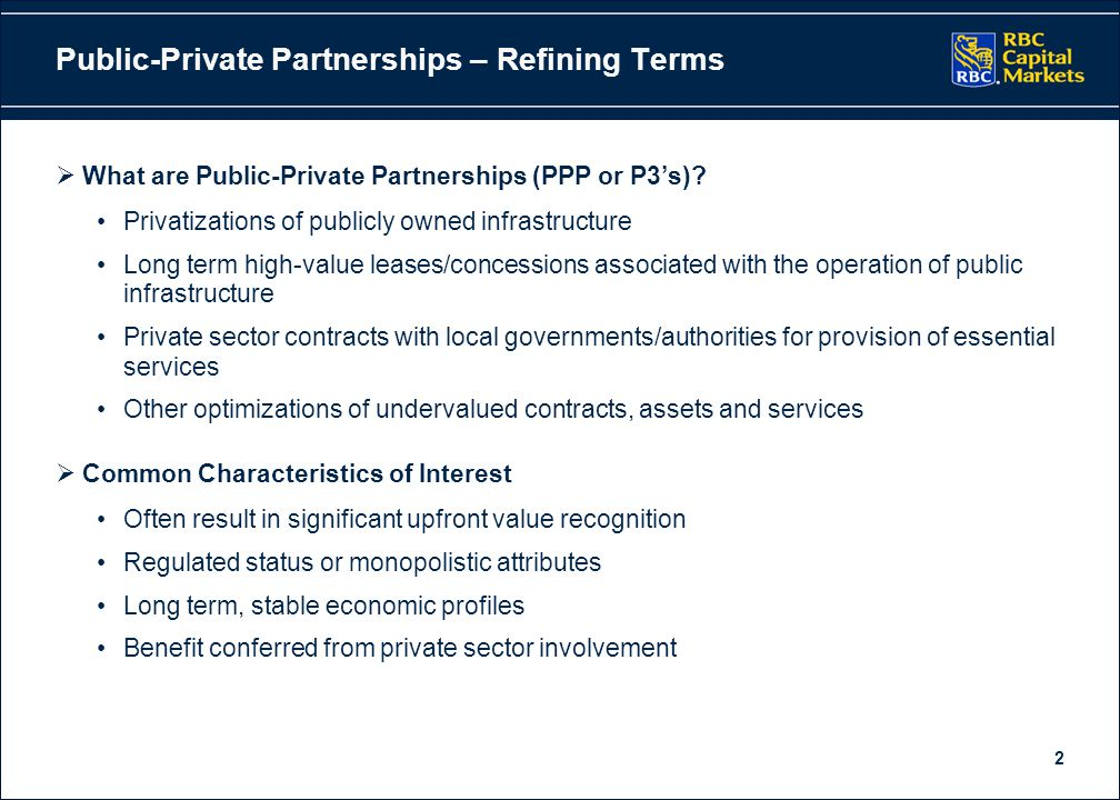 2 Public-Private Partnerships – Refining Terms  What are Public-Private Partnerships (PPP or P3's)? Privatizations of publicly owned infrastructure L