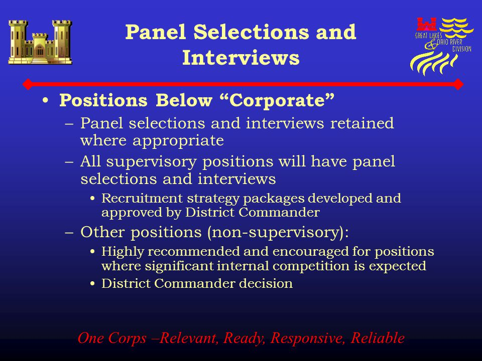 "One Corps –Relevant, Ready, Responsive, Reliable Panel Selections and Interviews Positions Below ""Corporate"" –Panel selections and interviews retained"