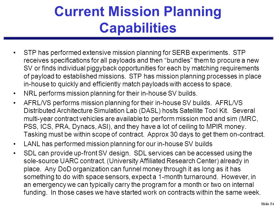 Slide 34 Current Mission Planning Capabilities STP has performed extensive mission planning for SERB experiments.