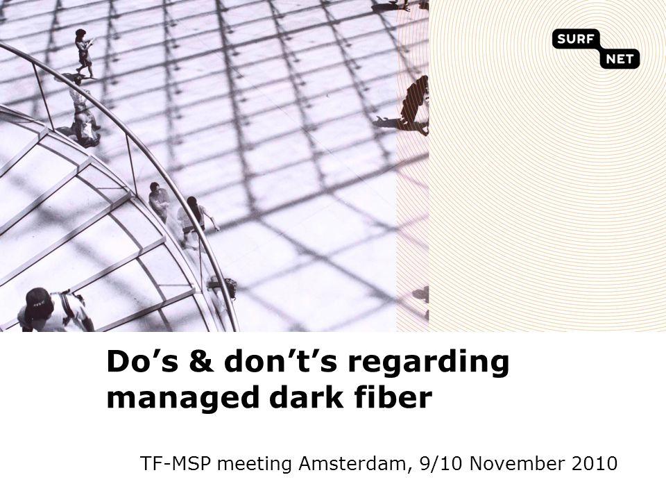 Do's & don't's regarding managed dark fiber TF-MSP meeting Amsterdam, 9/10 November 2010
