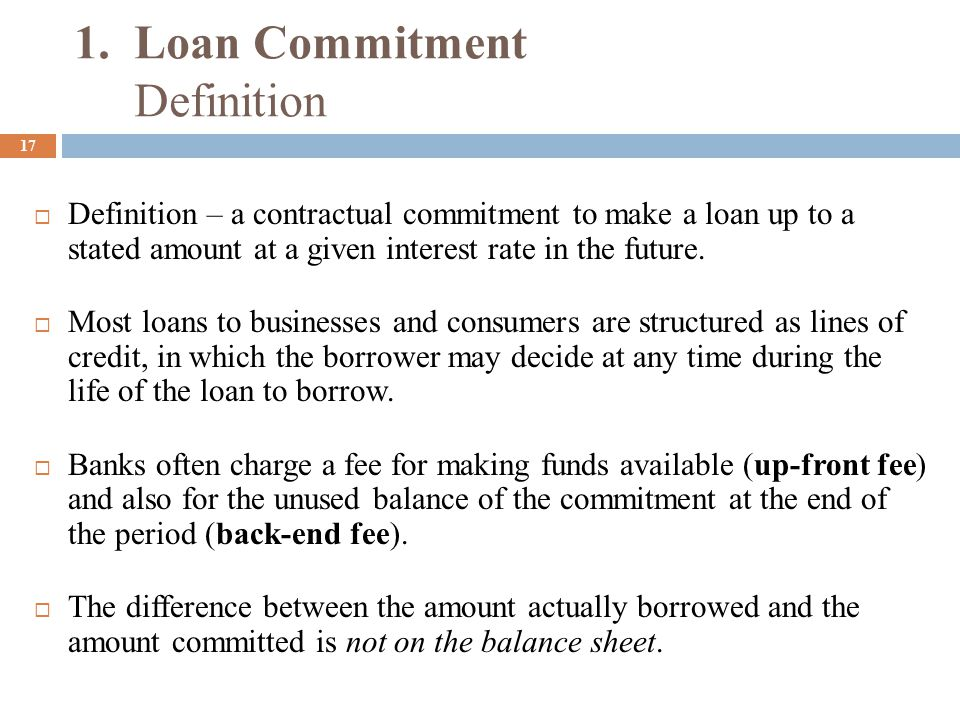 Loan Commitment Terms Amount Length – (term) Fees Parties Loan Commitment Terms Amount = 200M Term = 1 year Fees: 12 bps up front fee 8 bps back end fee 1.