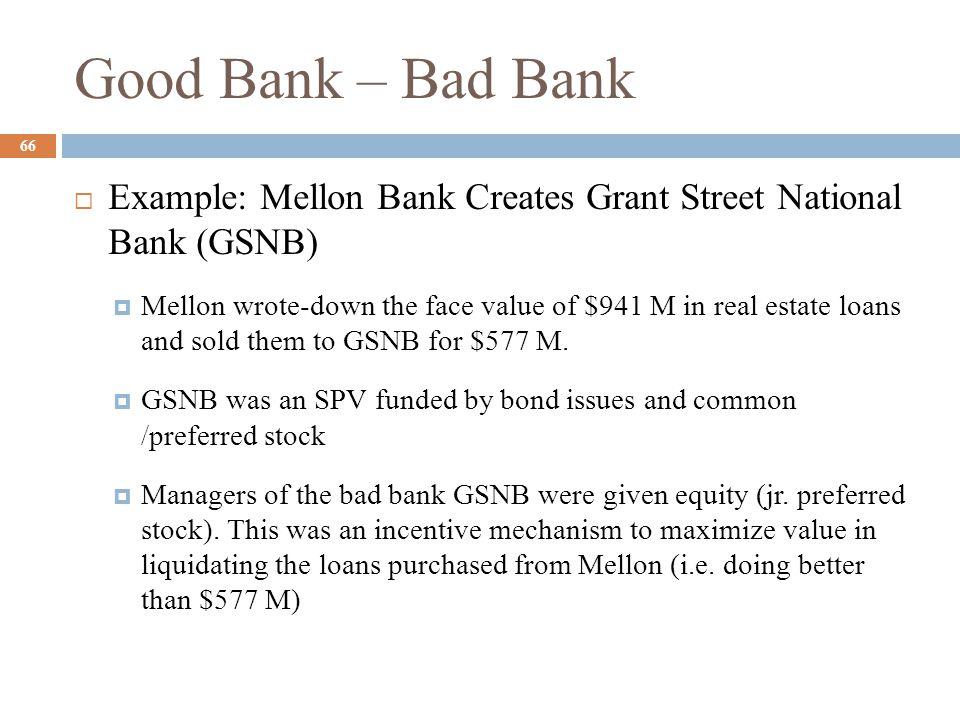 Good Bank – Bad Bank Why loan sales at the bad banks are value enhancing: 1.