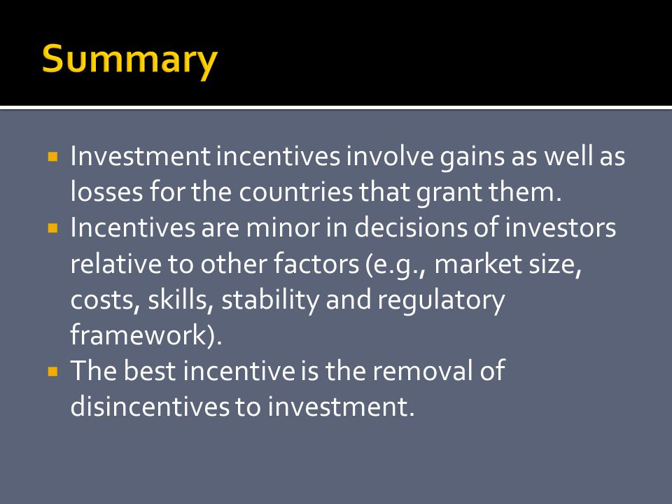  Investment incentives involve gains as well as losses for the countries that grant them.