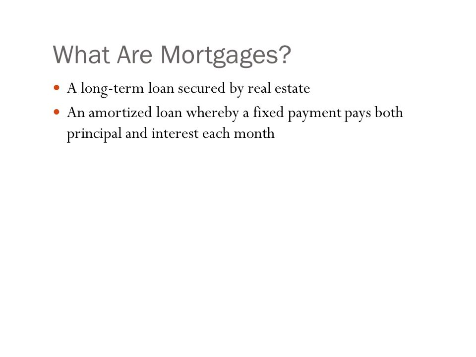 What Are Mortgages.