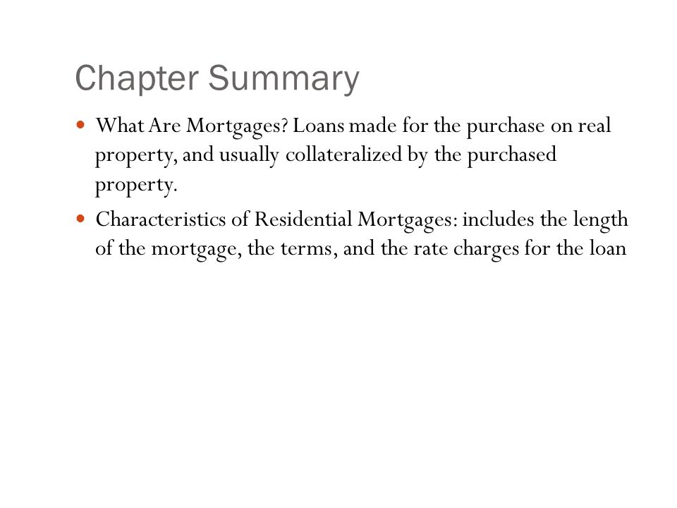 Chapter Summary What Are Mortgages.