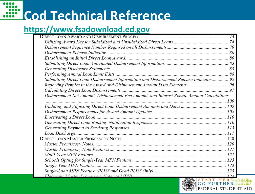 Cod Technical Reference https://www.fsadownload.ed.gov (software and technical ref) https://www.fsadownload.ed.gov