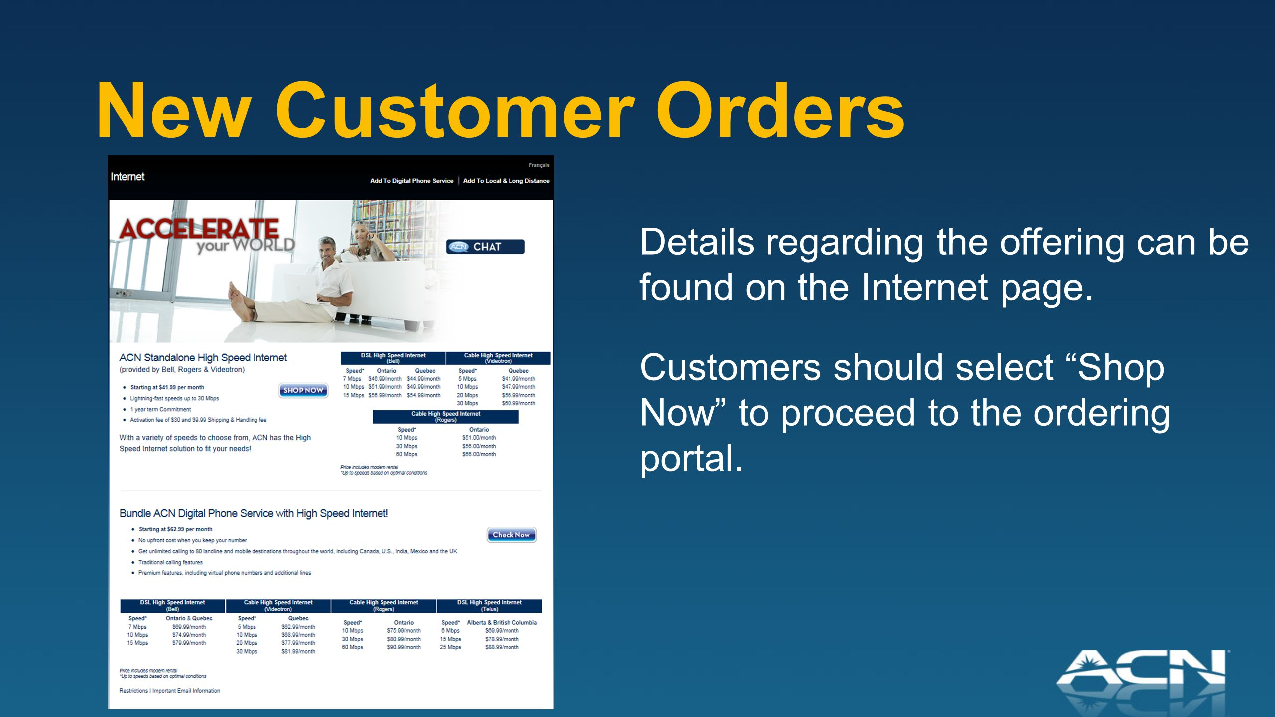 New Customer Orders Details regarding the offering can be found on the Internet page.