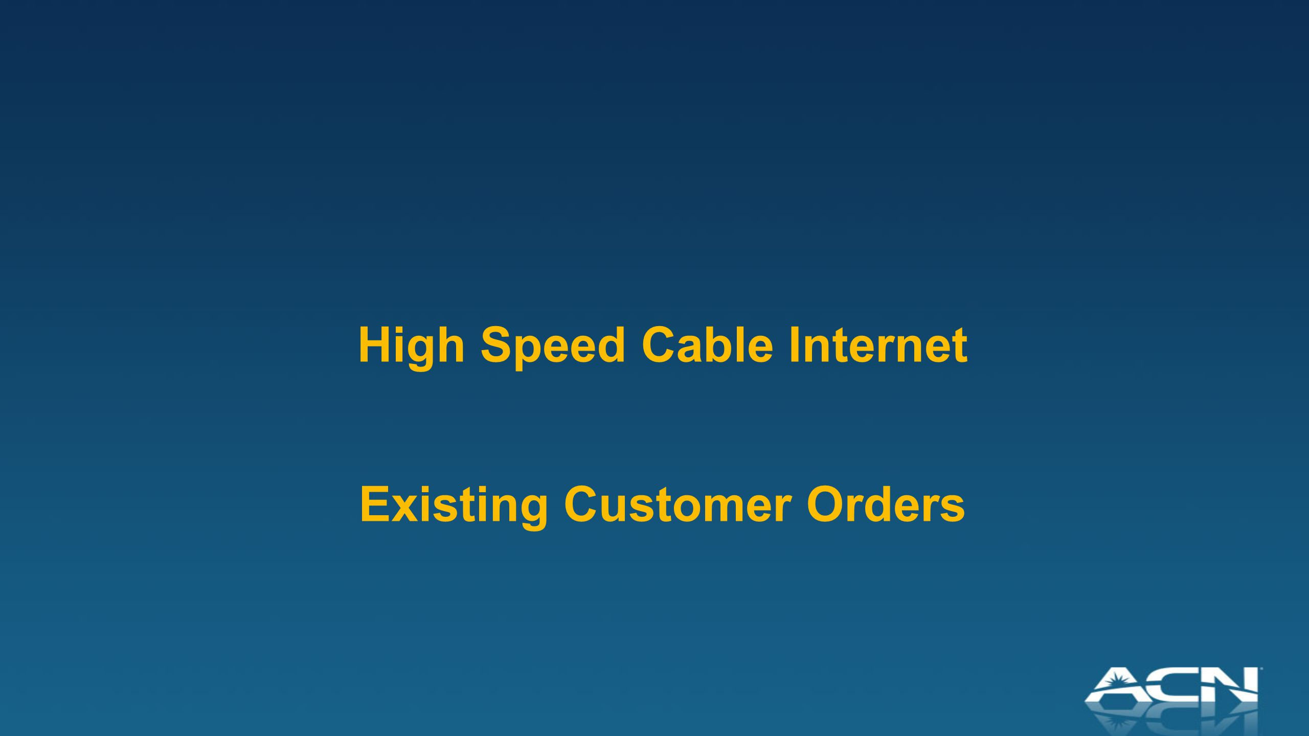 High Speed Cable Internet Existing Customer Orders