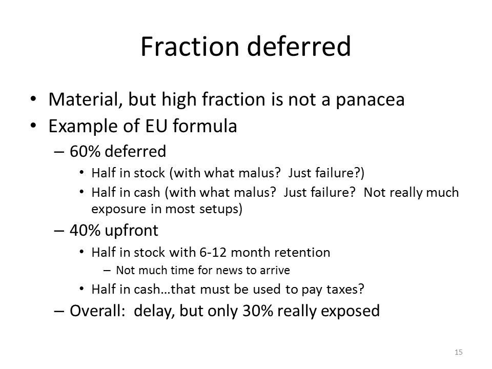 Fraction deferred Material, but high fraction is not a panacea Example of EU formula – 60% deferred Half in stock (with what malus.